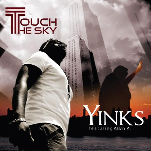 Yinks ft Kalvin K-Touch The Sky [Prod By Jailed On FIre] The Red Carpet Lp