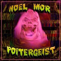 NOEL MOR - POLTERGEIST