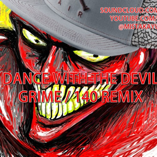 DANCE WITH THE DEVIL [FREE DL] @MISTAKAYUK