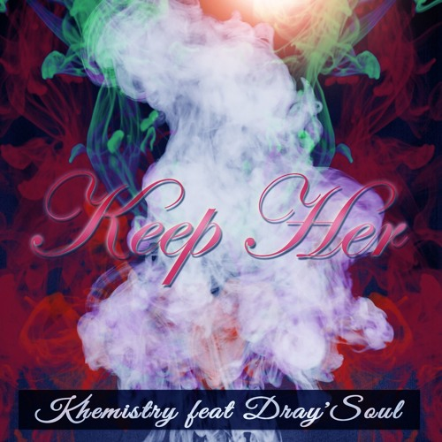 Keep Her feat. Dray'Soul
