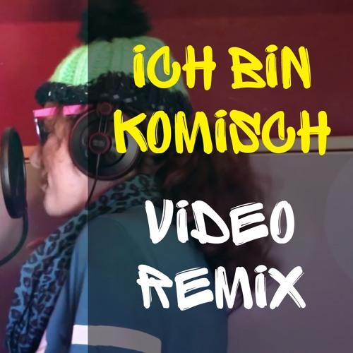Ich bin komisch (Video Remix)