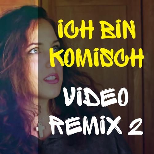 Ich bin komisch (Video Remix Zwei)