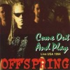 The Offspring - Come Out And Play Final