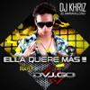 DJ KHRIZ & DJ GO - ELLA QUIERE MAS REMIX 2016