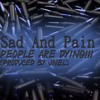 Sad And Pain - People Are Dying (Produced By JNel)