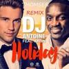 Dj Antoine Ft. Akon - Holiday (Thomser Remix) PREVIEW