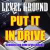 Put It In Drive (Produced By: Def Street)