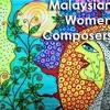 Cho's Malaysian Women Composers CD sampler