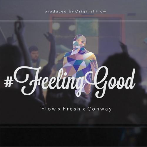 Feeling Good Ft. Fresh & Conway