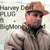 Harvey Dent (Plug) ft BiggMoneyPeriod prod. By Ike Gibbs
