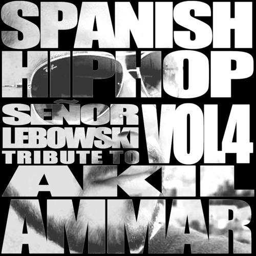 Spanish Hip Hop 4 - Tributo a Akil Ammar