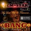 BANG (Freestyle) - Gem Star