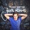 Joel Adam - Please Don't Go (Nopa Remix)