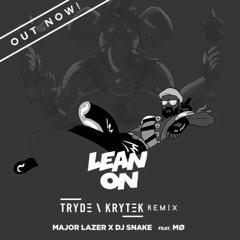 Major Lazer x DJ Snake - Lean On (Tryde & Krytek Remix)