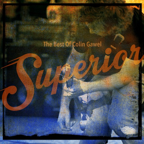 Superior The Best of Colin Gawel