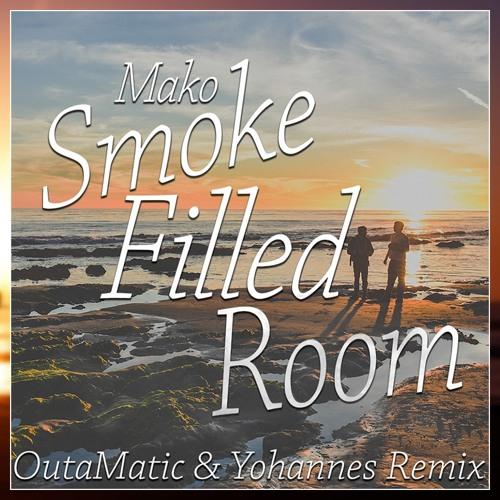 Mako - Smoke Filled Room (OutaMatic & Yohannes Remix)