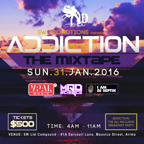 SW Limited DJ Mad Science And DJ Septik Present - The Addiction Mixtape - 2016