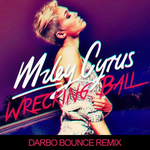 Wrecking Ball [ Darbo Bounce Mix ]