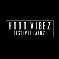 Festivillainz - Hood Vibez (Original Mix)