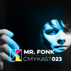 CMYKast #023 - Mr. Fonk (Smile For A While)