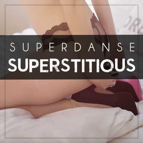 Superdanse - Superstitious (Original Mix)