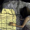 Story Of Us - As We Lay Here (Original Mix)