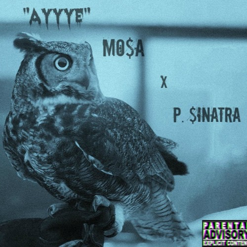 Mo$a X P. $inatra - Ayyye