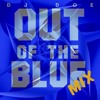 """Out Of The Blue"" Mix !"