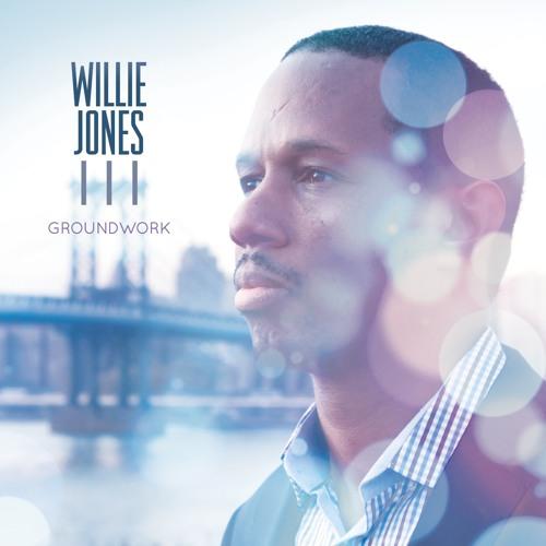 Willie Jones III - Groundwork (Full Album)