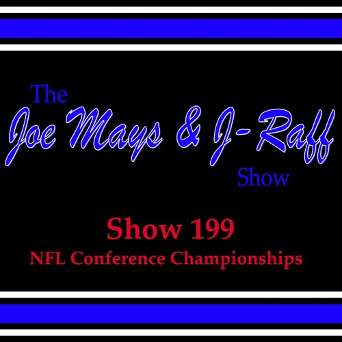 The Joe Mays & J-Raff Show: Episode 199 - NFL Conference Championship Previews