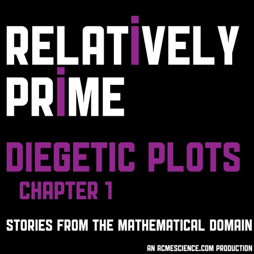 Relatively Prime: Diegetic Plots - Chapter One