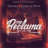 Download Ozuna ft Luigi 21+ - Me Reclama Mp3
