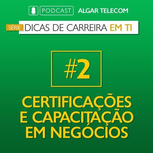 [SÉRIE] Dicas de Carreira em TI #02 - Certificações e capacitação em negócios