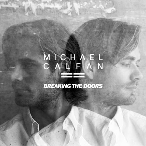 Michael Calfan - Breaking The Doors