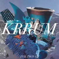 Krrum - Evil Twin