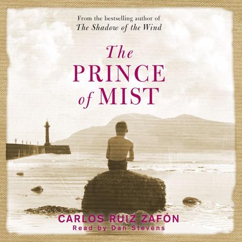 the-prince-of-mist-by-carlos-ruiz-zafon-read-by-dan-stevens