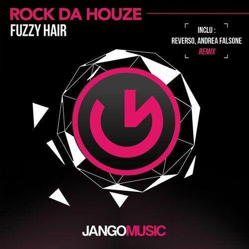 Fuzzy Hair - Rock Da Houze [Jango Music]