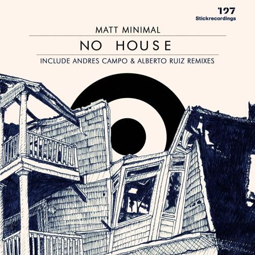 Matt minimal no house andres campo remix by matt for Beatport classic house