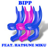 Bipp (SOPHIE Cover Feat. Hatsune Miku)