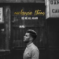 Mackenzie Thoms - Do Me All Again