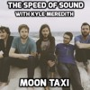 The Speed of Sound with Kyle Meredith: Moon Taxi