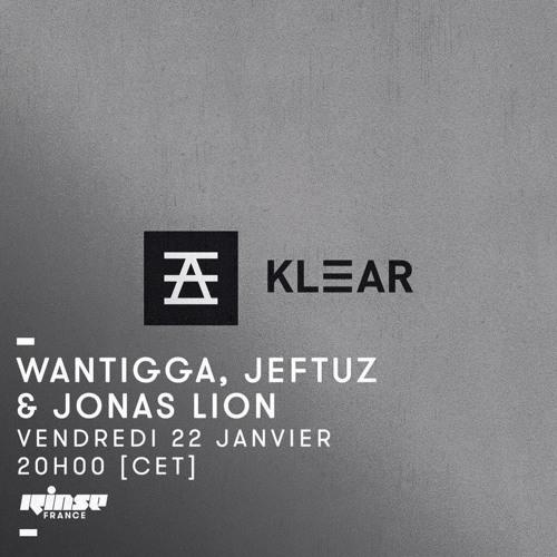 Rinse France: KLEAR w/ Wantigga, Jeftuz & Jonas Lion (22 Janvier 2016)
