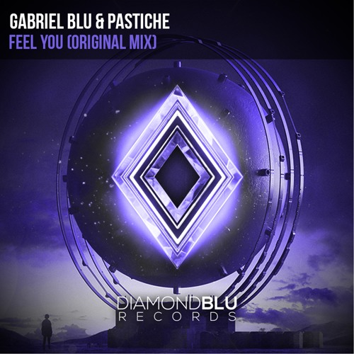 Gabriel Blu & Pastiche - Feel You (Original Mix)