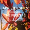 Download Dave Dresden (gives you) THE FEELS 12 (felt on january 25th, 2016) Mp3