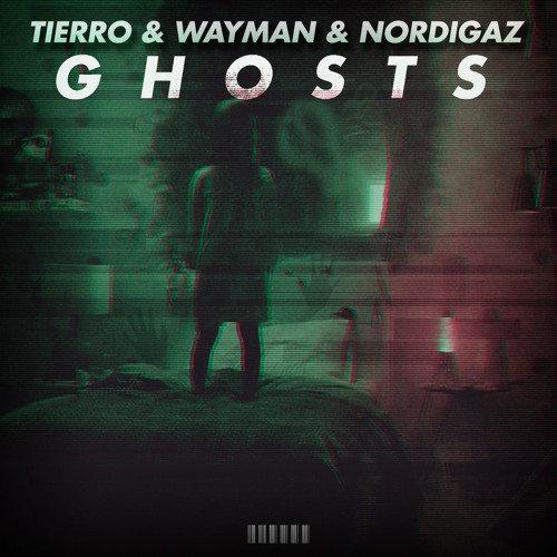 Tierro & Wayman & Nordigaz - Ghosts (Original Mix)