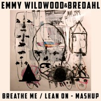 Emmy WIldwood & Bredahl - Breathe Me/Lean On