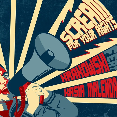 Krakowski Feat. Kasia Malenda - Scream For Your Rights
