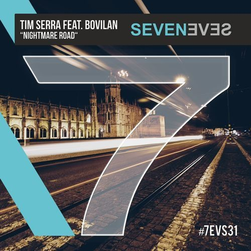 Tim Serra feat.Bovilan - Nightmare Road (Hofmann & Weigold Remix)(7EVS31)