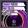 Sammy Porter ft Jessica Agombar - How You Feel (RobbieG Remix)