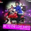 ME TO ENE LOVE(GUJRATI LOVE MIX)-DJ DEVRAJ MARIDA